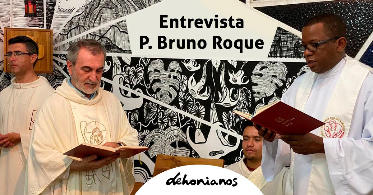 Entrevista P.Bruno Roque
